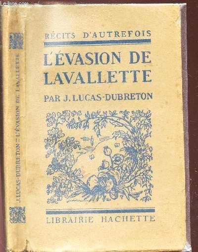 L'EVASION DE LAVALLETTE / RECITS D'AUTREFOIS.