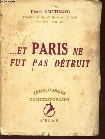 ... ET PARIS NE FUT PAS DETRUIT / COLLECTION TEMOIGNAGES CONTEMPORAINS