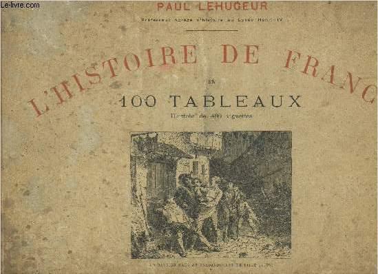 L'HISTOIRE DE FRANCE EN 100 TABLEAUX.