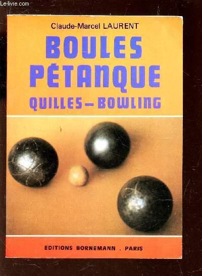 BOULES PETANQUE - QUILLES BOWLING