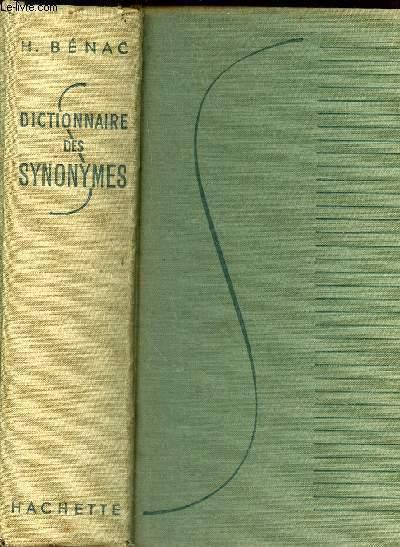 DICTIONNAIRE DES SYNONYMES - conforme au Dictionnaire de l'Acedemie Francaise.