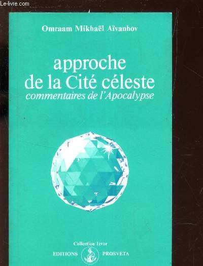 APPROCHE DE LA CITE CELESTE - COMMENTAIRES DE L'APOCALYPSE / N°230 DE LA COLLECTION IZVOR.