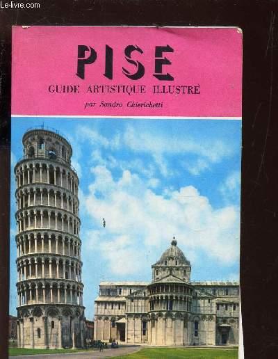 PISE - GUIDE ARTISTIQUE ILLUSTRE / Description de ses monuments en trois itineraires - REnseignements utiles pour le touriste.