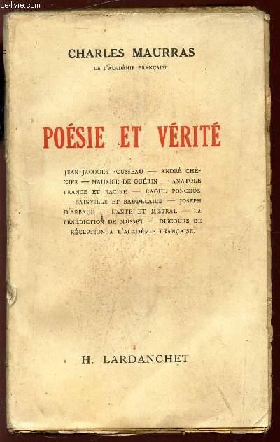POESIE ET VERITE / J.J. Rouseeau - André Chénier - Maurice de Guerin - Anatole France et Racine - Raoul Ponchon - Bainville et Baudelaire etc...