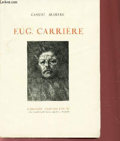 EUGENE CARRIERE - ESSAI DE BIOGRAPHIE PSYCHOLOGIQUE
