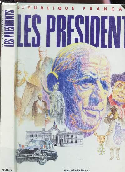 LES PRESIDENTS - REPUBLIQUE FRANCAISE - Chronologie et recherches iconographiques.