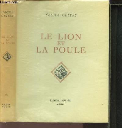 LELION ET LA POULE - TOME III.