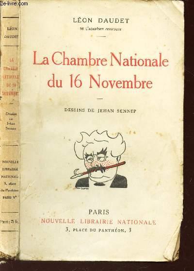 LA CHAMBRE NATIONALE DU 16 NOVEMBRE  - DESSINS DE JEHAN SENNEP.