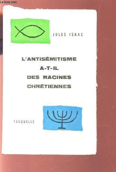 L'ANTISEMITISME A T-IL DES RACINES CHRETIENNES