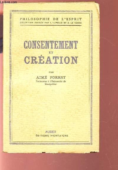 CONSENTEMENT ET CREATION / PHILOSOPHIE DE L'ESPRIT.