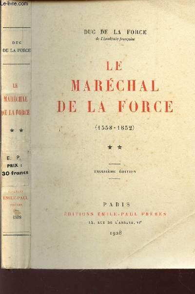 LE MARECHAL DE LA FORCE  - 1558-1652 / 3e EDITION