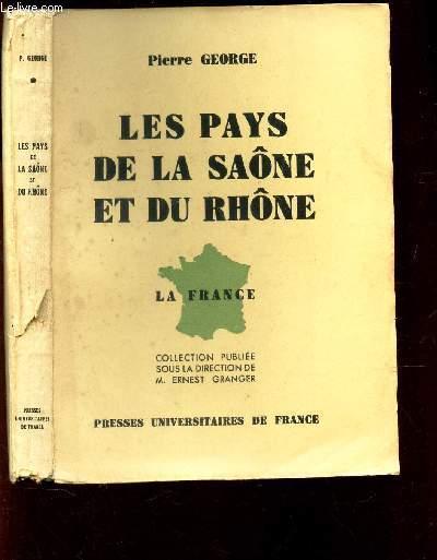 LES PAYS DE LA SAONE ET DU RHONE - LA FRANCE