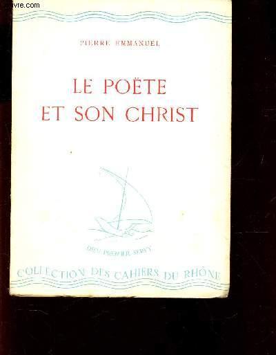 LE POETE ET SON CHRIST / 1938. COLLECTION DES CAHIERS DU RHONE