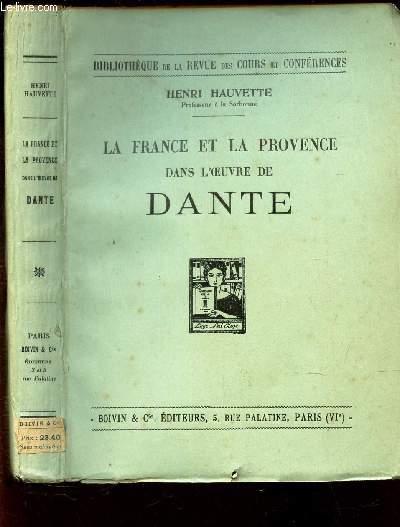 LA FRANCE ET LA PROVENCE DANS L'OEUVRE DE DANTE / BIBLIOTHEQUE DE LA REVUE DES COURS ET CONFERENCES.