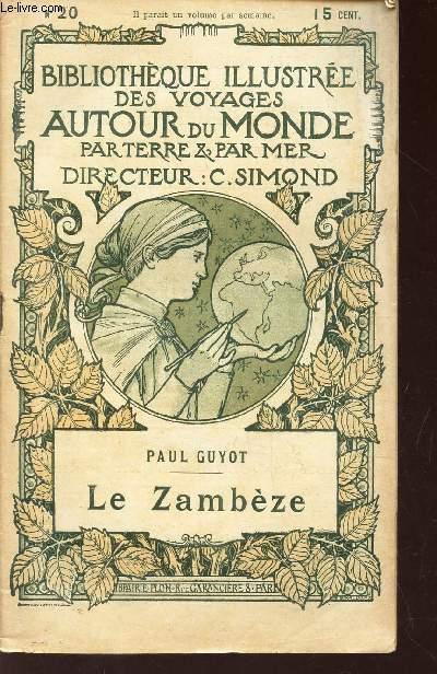 LE ZAMBEZE - LEs portugais dans l'Afrique Equtoriale / BIBLIOTHEQUE ILLUSTREE DES VOYAGES AUTOUR DU MONDE PAR TERRE & PAR MER - N° 20