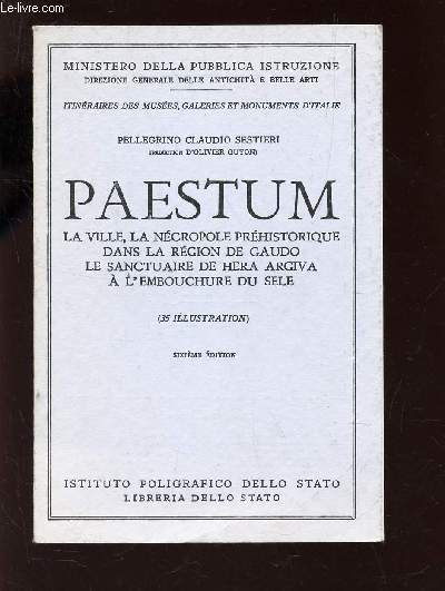 PAESTUM - LA VILLE, LA NECROPOLE PREHISTORIQUE DANS LA REGION DE GAUDO - LE SANCTUAIRE DE HERA ARGIVA A L'EMBOUCHURE DU SELE
