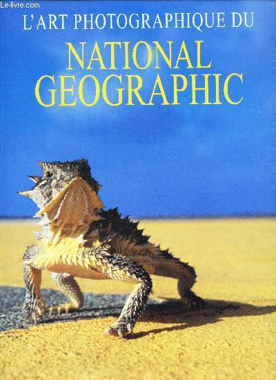 L'ART PHOTOGRAPHIQUE DU NATIONAL GEOGRAPHIC.
