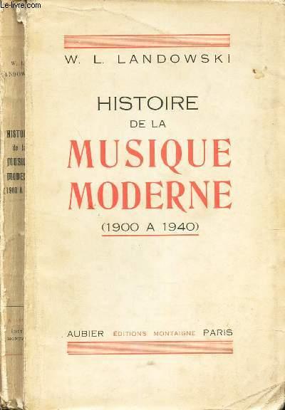 HISTOIRE DE LA MUSIQUE MODERNE - (1900- A 1940).
