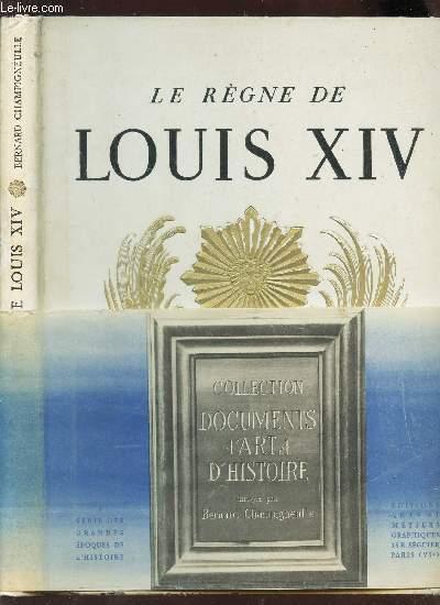 LE REGNE DE LOUIS XIV / COLLECTION