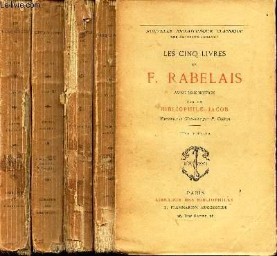 LES CINQ LIVRES DE F. RABELAIS - EN 4 VOLUMES / DU TOME 1 AU TOME 4. / AVEC UNE NOTICE PAR LE BIBLIOPHILE JACOB - Variantes et Glossaire par P. Cheron.