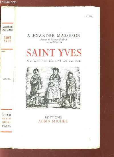 SAINT YVES - D'APRES LES TEMOINS DE SA VIE.