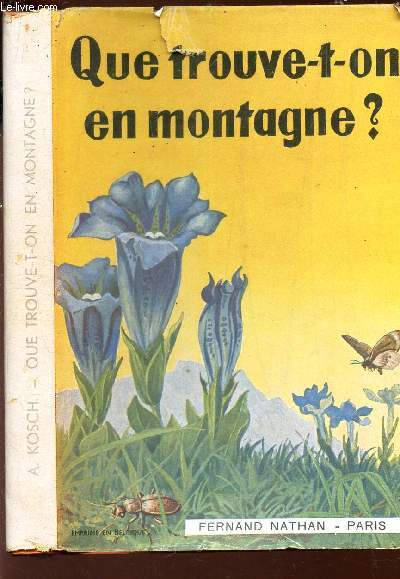 QUE TROUVE T-ON EN MONTAGNE? / VOLUME IV DES GUIDES DU NATURISTE.