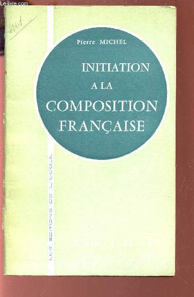 INITIATION A LA COMPOSITION FRANCAISE - CLASSES DE II ET Iere.