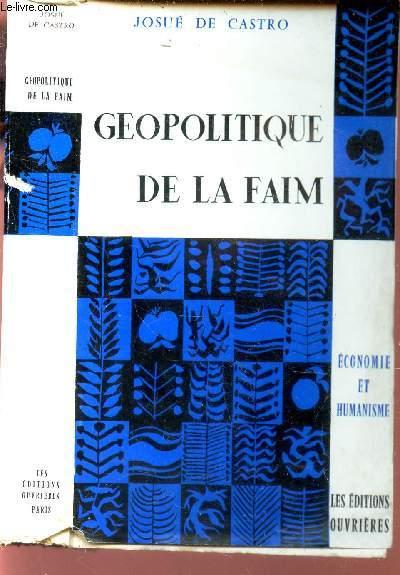 GEOPOLITIQUE DE LA FAIM - ECONOMIE ET HUMANISME