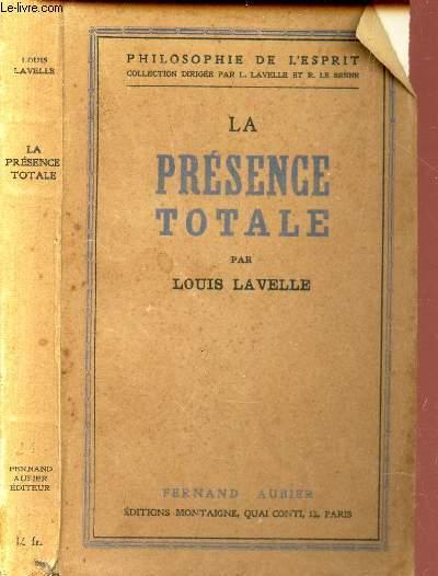 LA PRESENCE TOTALE / PHILOSOPHIE DE L'ESPRIT.