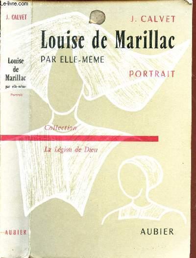 LOUISE DE MARILLAC PAR ELLE-MEME - PORTRAIT. / COLLECTION