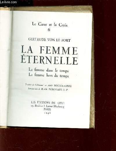 LA FEMME ETERNELLE - LA femme dans le temps - la femme hors du temps  / N°6 DE LA COLLECTION DE