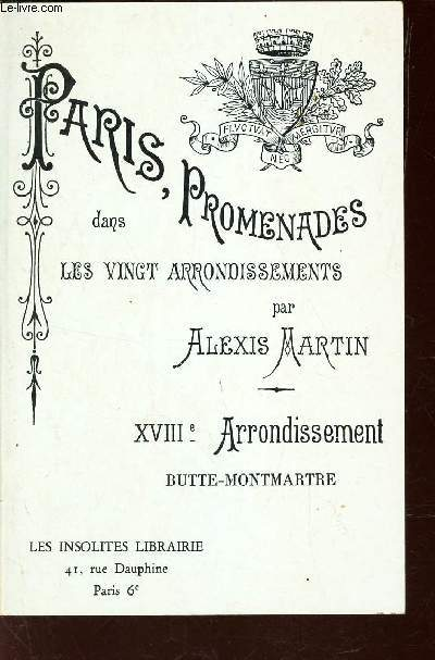 PARIS, PROMENADES DANS VINGT ARRONDISSEMENTS - XVIIIe ARRONDISSEMENT - BUTTE-MONTMARTRE.