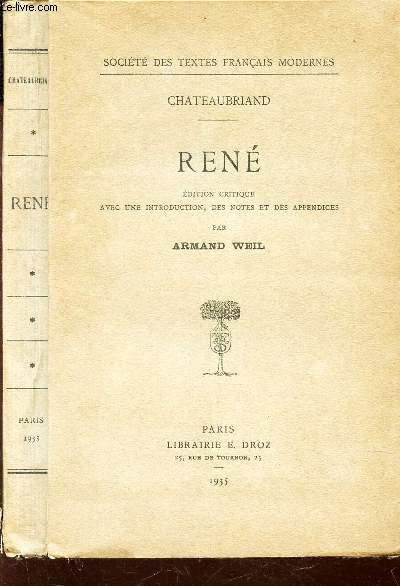 RENE - EDITION CRITIQUE AVEC UNE INTRODUCTION, DES NOTES ET DES APPENDICES PAR ARMAND WEIL.