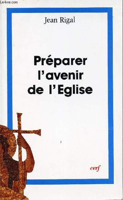 PREPARER L'AVENIR DE L'EGLISE /