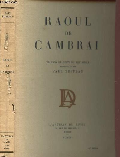 RAOUL DE CAMBRAI - CHANSON DE GESTE DU XIIIe SIECLE.