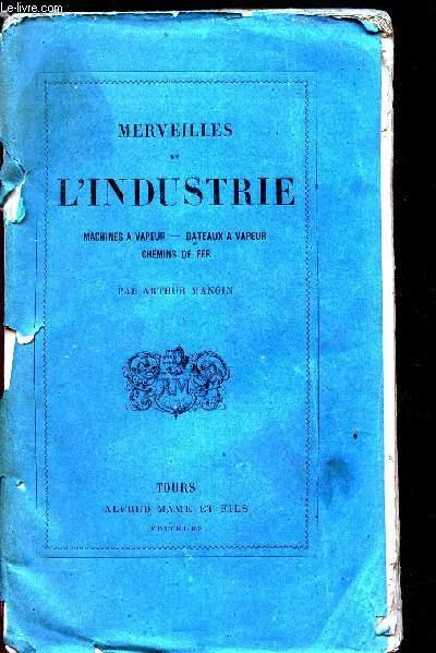 MERVEILLES DE L'INDUSTRIE / machines a vapeur - bateaux a vapeur - chemins de fer.