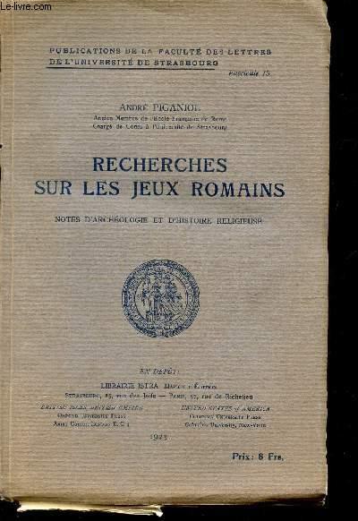 RECHERCHES SUR LES JEUX ROMAINS - NOTES D'ARCHEOLOGIE ET D'HISTOIRE RELIGIEUSE.