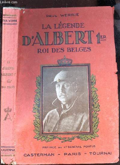 LA LEGENDE D'ALBERT 1er, ROI DES BELGES.