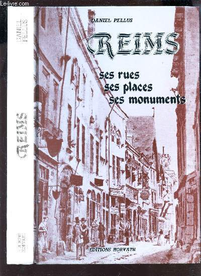 REIMS - SES RUES SES PLACES SES MONUMENTS.