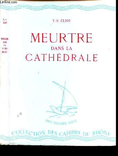 MEURTRE DANS LA CATHEDRALE / COLLECTION DES CAHIERS DU RHONE.