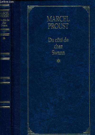 DU COTE DE CHEZ SWANN - TOME 1.