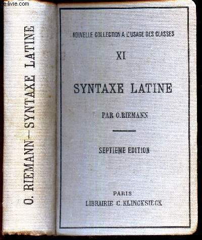 SYNTAXE LATINE - TOME XI  / d'apres les principes de la grammaire historique / NOUVELLE COLLECTION A L'USAGE DES CLASSES.