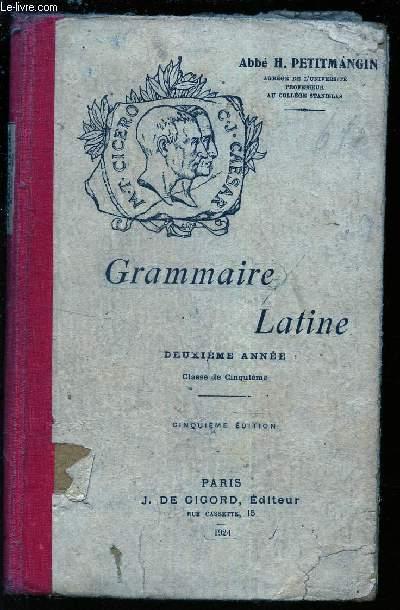 GRAMMAIRE LATINE - DEUXIEME ANNEE - CLASSE DE CINQUIEME / 5e EDITION.