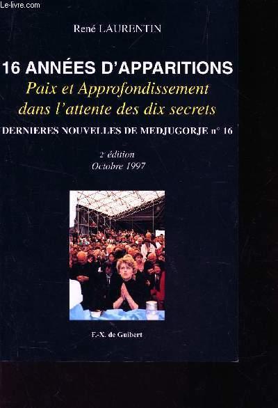 16 ANNEES D'APPARITIONS - PAIX ET APPROFONDISSEMENT DANS L'ATTENTE DES DIX SECRETS - DERNIERES NOUVELLES DE MEDJUGORJE N°16 -