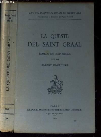 LA QUESTE DEL SAINT GRAAL / ROMAN DU XIIIe SIECLE / LES CLASSIQUES FRANAIS DU MOYEN AGE.