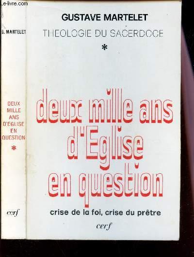 DEUX MILLE ANS D'EGLISE EN QUESTION - TOME 1 : CRISE DELA FOI, CRISE DU PRETRE. / collection