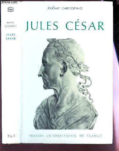 Jules César - Jérôme Carcopino