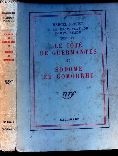 LE COTE DE GUERMANTES (II) + SODOME ET GOMORRHE (I)/ TOME IV DE