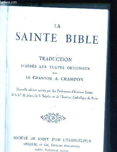 LA SAINTE BIBLE - traduction d'apres les textes originaux par le Chanoine A CRAMPON.