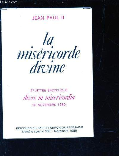LA MISERICORDE DIVINE - 2e LETTRE ENCYCLIQUE - DIVES IN MISERICORDIA 30 NOVEMBRE 1980. Discours du Pape et chronique romaine - Numero special 386 - novembre 1980.